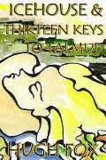 Icehouse and Thirteen Keys to Talmud