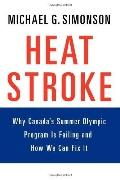 Heatstroke: Why Canada's Summer Olympic Program Is Failing -- And How We Can Fix It
