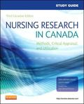 Study Guide for Nursing Research in Canada : Methods, Critical Appraisal, and Utilization