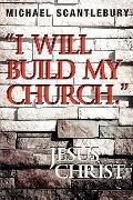 I Will Build My Church - Jesus Christ
