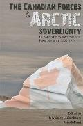Canadian Forces and Arctic Sovereignty : Debating Roles, Interests, and Requirements, 1968-1974