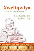 Xwelqwiya : The Life of a St:lo Matriarch