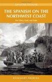 The Spanish on the Northwest Coast: For Glory, God and Gain (Amazing Stories) (Amazing Stori...