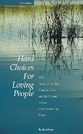 Hard Choices for Loving People: CPR, Artificial Feeding, Comfort Care, and the Patient with ...