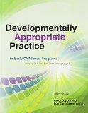 Developmentally Appropriate Practice in Early Childhood Programs Serving Children from Birth t