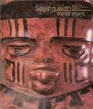 Seeing with New Eyes: Highlights of the Michael C. Carlos Museum Collection of Art of the An...