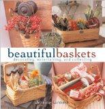 Decorating, Entertaining and Collecting Beautiful Baskets - Joal Hetherington - Hardcover - 1 ED
