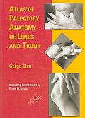 Atlas of Palpatory Anatomy of Limbs and Trunk