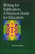 Writing for Publication A Practical Guide for Educators