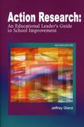 Action Research An Educational Leader's Guide to School Improvement