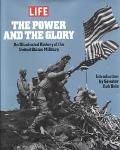 Power and the Glory An Illustrated History of the U.S. Military