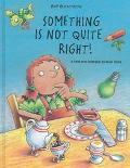 Something Is Not Quite Right A Find-The-Mistake Picture Book
