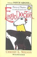Eagle Doctor: Stories of Stephen, My Child with Special Needs - Chrissy L. Nelson - Hardcover