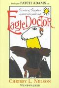 Eagle Doctor Stories of Stephen, My Child With Special Needs