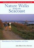 Nature Walks Along the Seacoast Massachusetts, New Hampshire, and Maine
