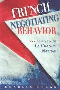 French Negotiating Behavior Dealing With LA Grande Nation