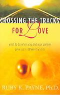 Crossing The Tracks For Love What To Do When You And Your Partner Grew Up In Different Worlds