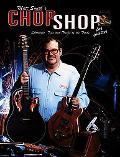 Matt Smith's Chop Shop for Guitar: Shortcuts, Tips and Tricks of the Trade
