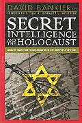Secret Intelligence and the Holocaust Collected Essays from the Colloquium at the City Unive...