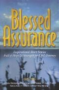 Blessed Assurance Inspirational Short Stories Full of Hope & Strength for Life's Journey
