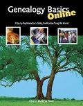 Genealogy Basics Online: A Step-by-Step Guide to Searching and Finding Your Ancestors