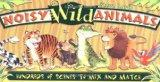 Noisy Wild Animals Hundreds of Scenes to Mix and Match