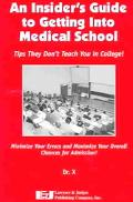 Insider's Guide to Getting into Medical School Tips They Don't Teach You in College!