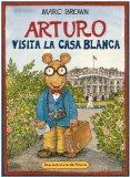 Arturo Visita la Casa Blanca / Arthur Meets the President (Una Aventura De Arturo) (Spanish ...