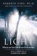 Lessons from the Light What We Can Learn from the Near-death Experience