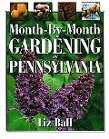 Month-By-Month Gardening in Pennsylvania