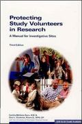 Protecting Study Volunteers in Research A Manual for Investigative Sites