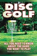 Disc Golf All You Need to Know About the Game You Want to Play