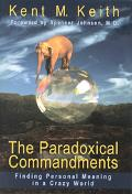 Anyway: The Paradoxical Commandments: Finding Personal Meaning in a Crazy World - Kent M. Ke...
