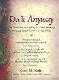 Do It Anyway The Handbook for Finding Personal Meaning and Deep Happiness in a Crazy World