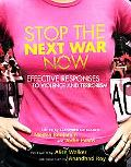 Stop The Next War Now Effective Responses To Violence And Terrorism