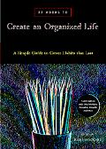 31 Words to Create an Organized Life Simple Strategies and Expert Advice to Win The Battle A...