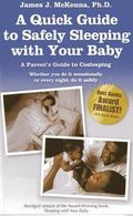Quick Guide to Safely Sleeping with Your Baby : A Parent's Guide to Cosleeping