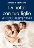 Di Notte con Tuo Figlio : La Condivisione Del Sonno in Famiglia