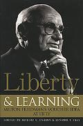 Liberty & Learning Milton Friedman's Voucher Idea at Fifty
