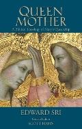 Queen Mother: A Biblical Theology of Mary's Queenship