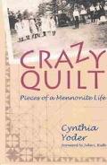 Crazy Quilt Pieces of a Mennonite Life