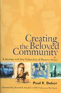 Creating the Beloved Community A Journey With the Fellowship of Reconciliation