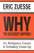 Why the Holocaust Happened Its Religious Cause and Scholarly Cover-Up