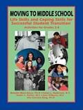 Moving on to Middle School: Life Skills and Coping Skills for Successful Student Transition