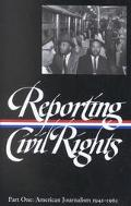 Reporting Civil Rights American Journalism 1941-1963