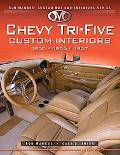 Chevy Tri-Five Custom Interiors: 1955, 1956, 1957