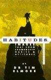 Habitudes, the Art of Self Leadership (a Faith Based Resource): Images That Form Leadership ...