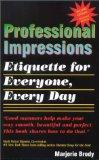 Professional Impressions Etiquette for Everyone, Every Day