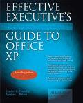 Effective Executive's Guide to Office Xp The Seven Core Skills Required to Turn Office into ...