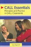 CALL Essentials: Principles And Practice In CALL Classrooms